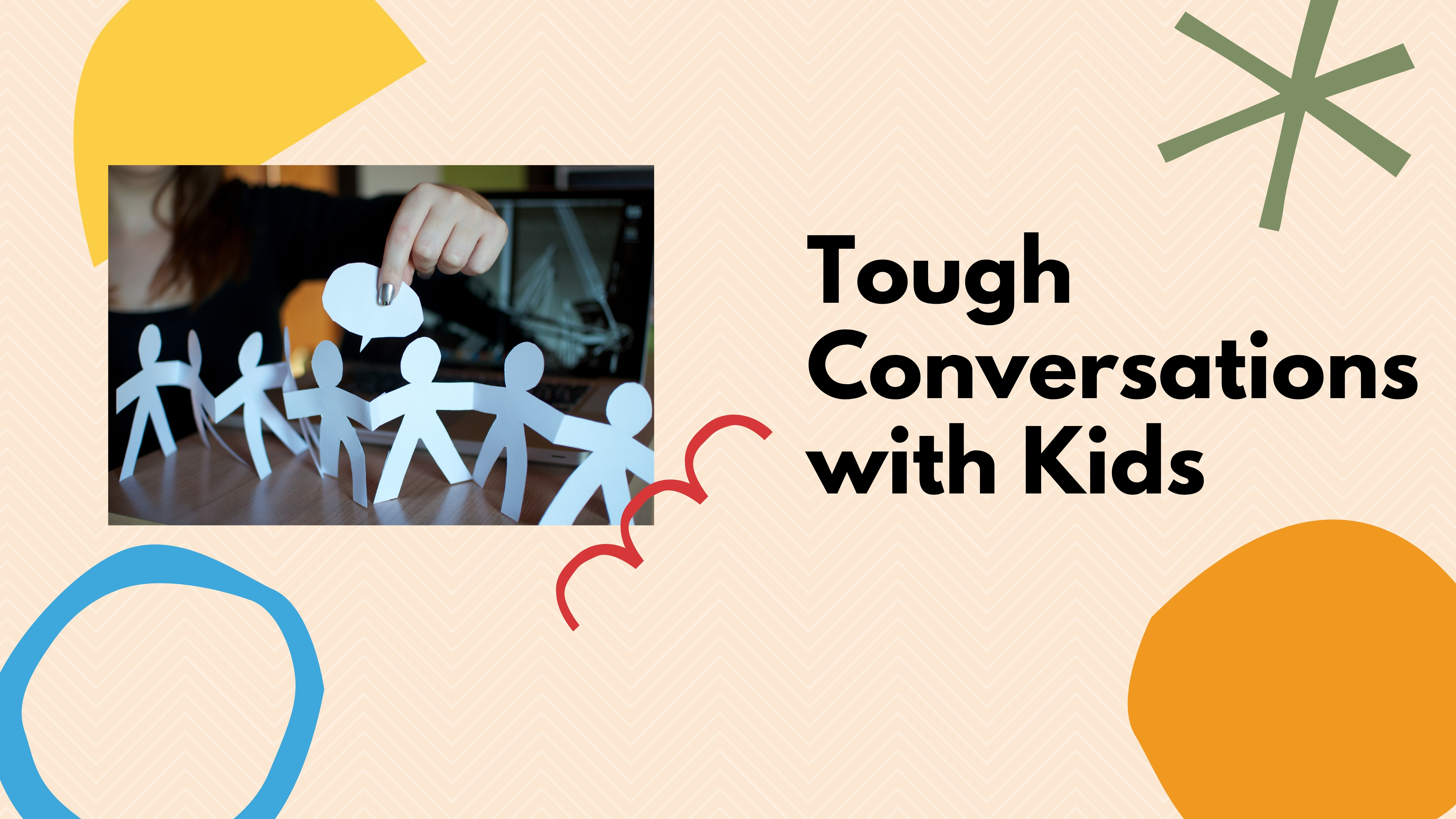 Tough Converations with Kids