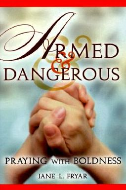 armed and dangerous praying with boldness