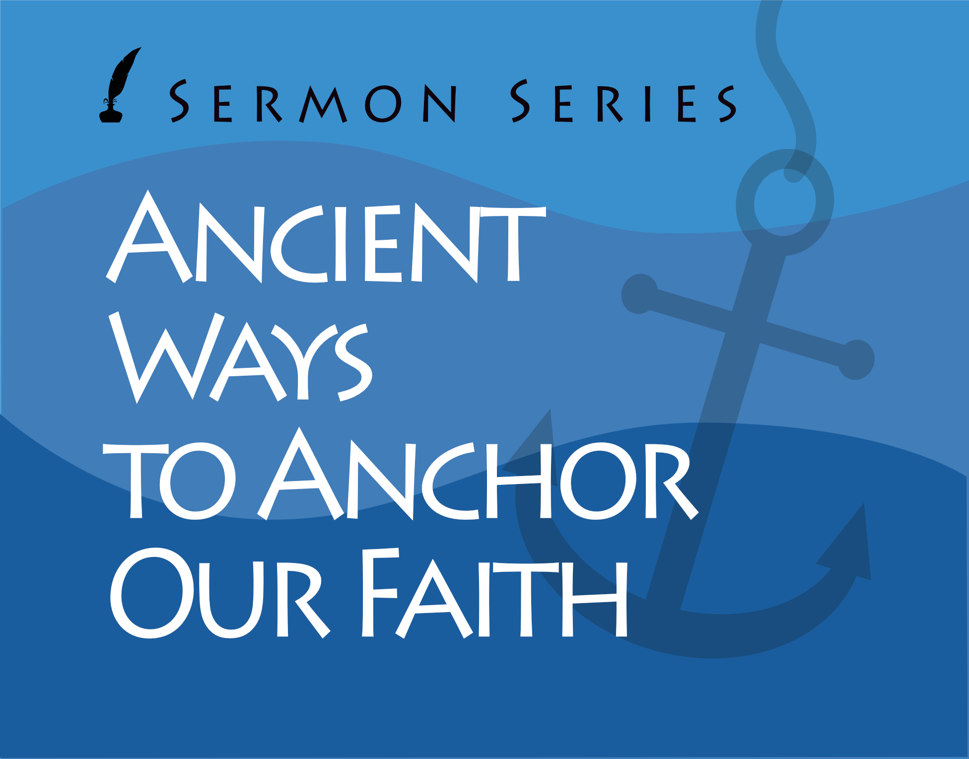 Ancient Ways to Anchor our Faith banner