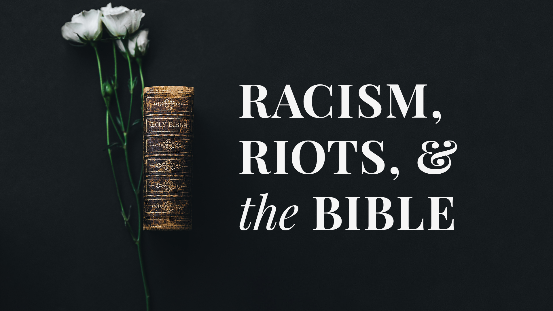 Racism Riots & The Bible 3