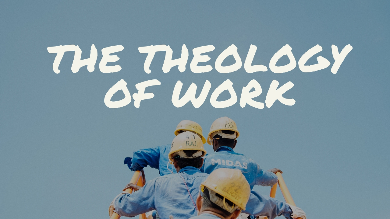The Theology of Work banner