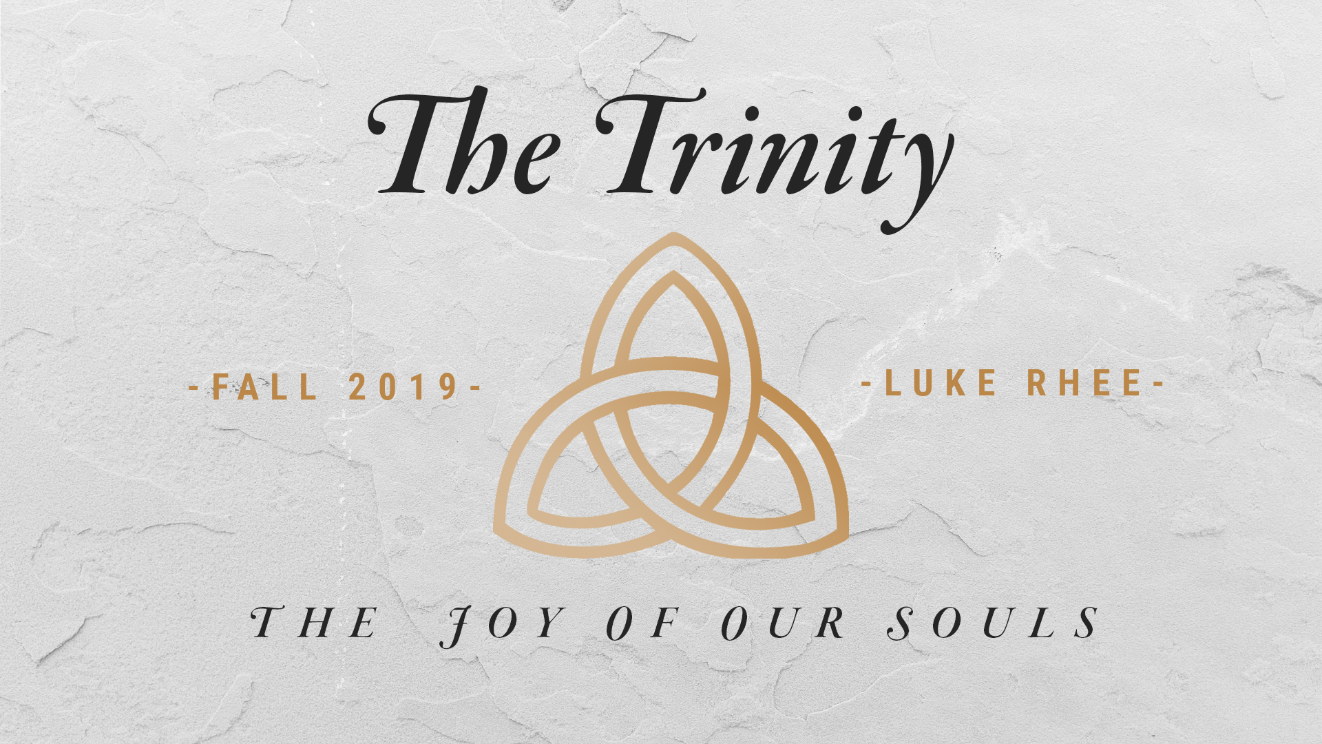 The Trinity: The Joy of Our Souls banner