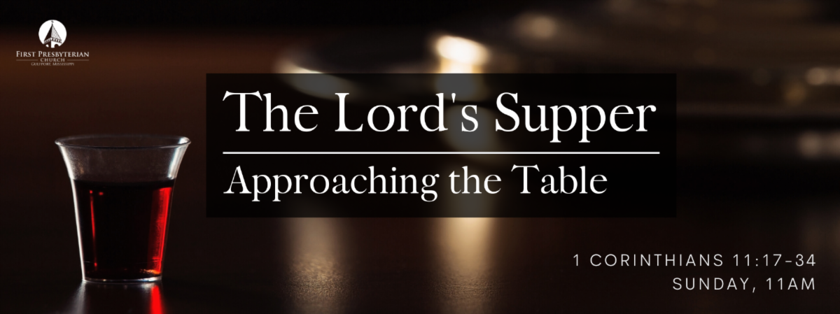 The Lord's Supper: Approaching The Table banner