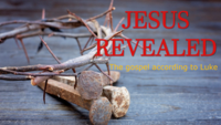 Jesus Revealed: The Gospel According to Luke