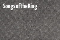 Songs of the King