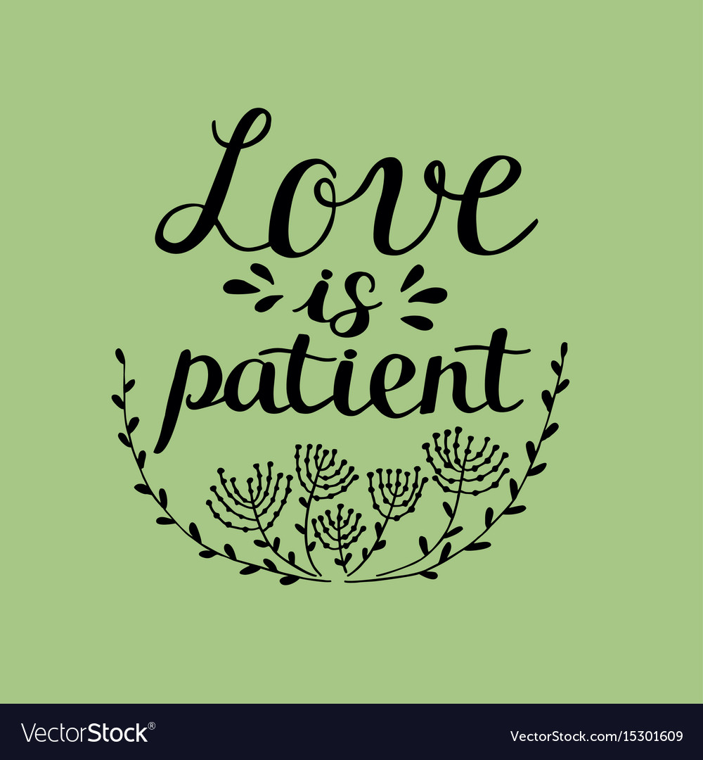 hand-lettering-love-is-patient-made-near-flowers-vector-15301609