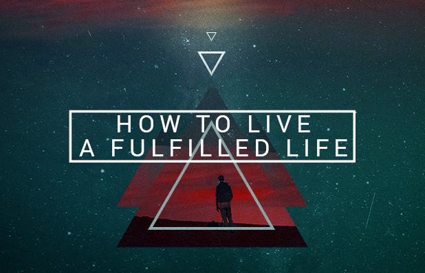 How to Live a Fulfilled Life_Blog