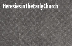 Heresies in the Early Church banner