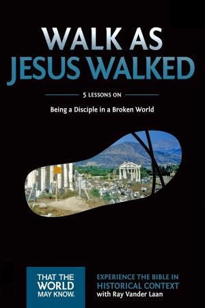 Walk as Jesus Walked RAy Vander Laan