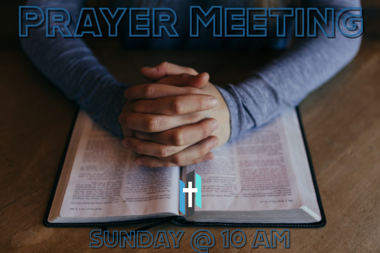 Prayer Meeting - 10 AM