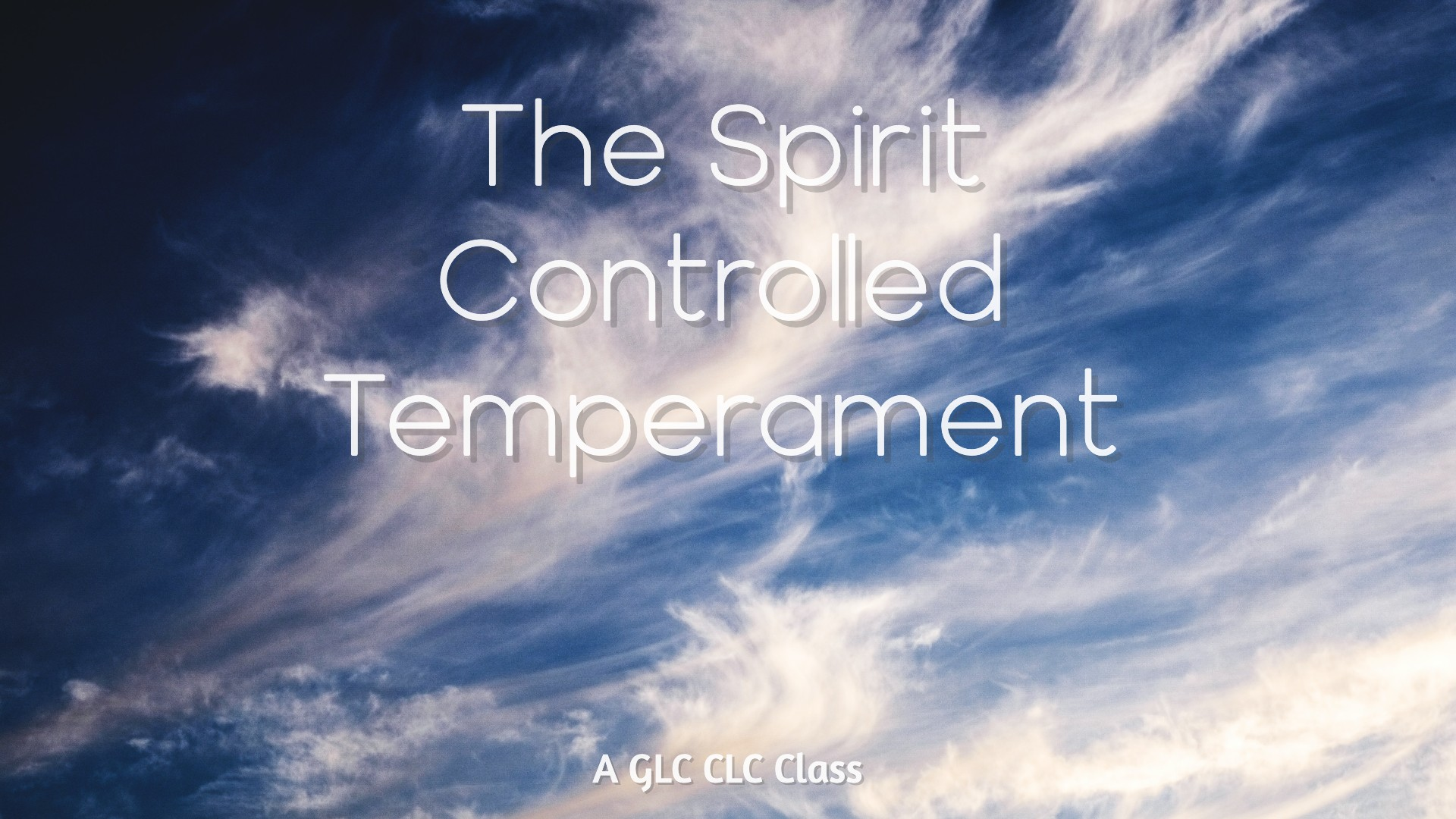 The Spirit Controlled Temperament - CLC - Wide