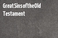 Great Sins of the Old Testament