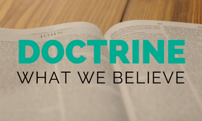 DOCTRINE | What We Believe