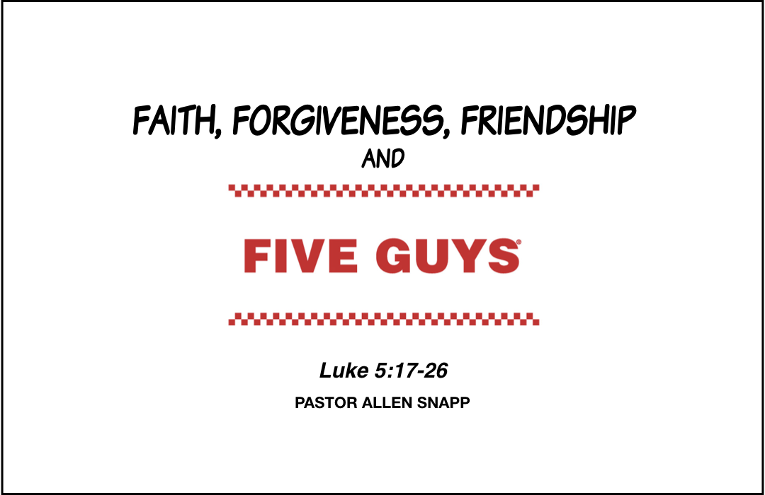 Faith Forgiveness Friendship and Five Guys copy.001