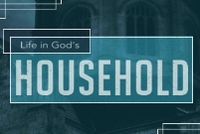 Life in God's Household