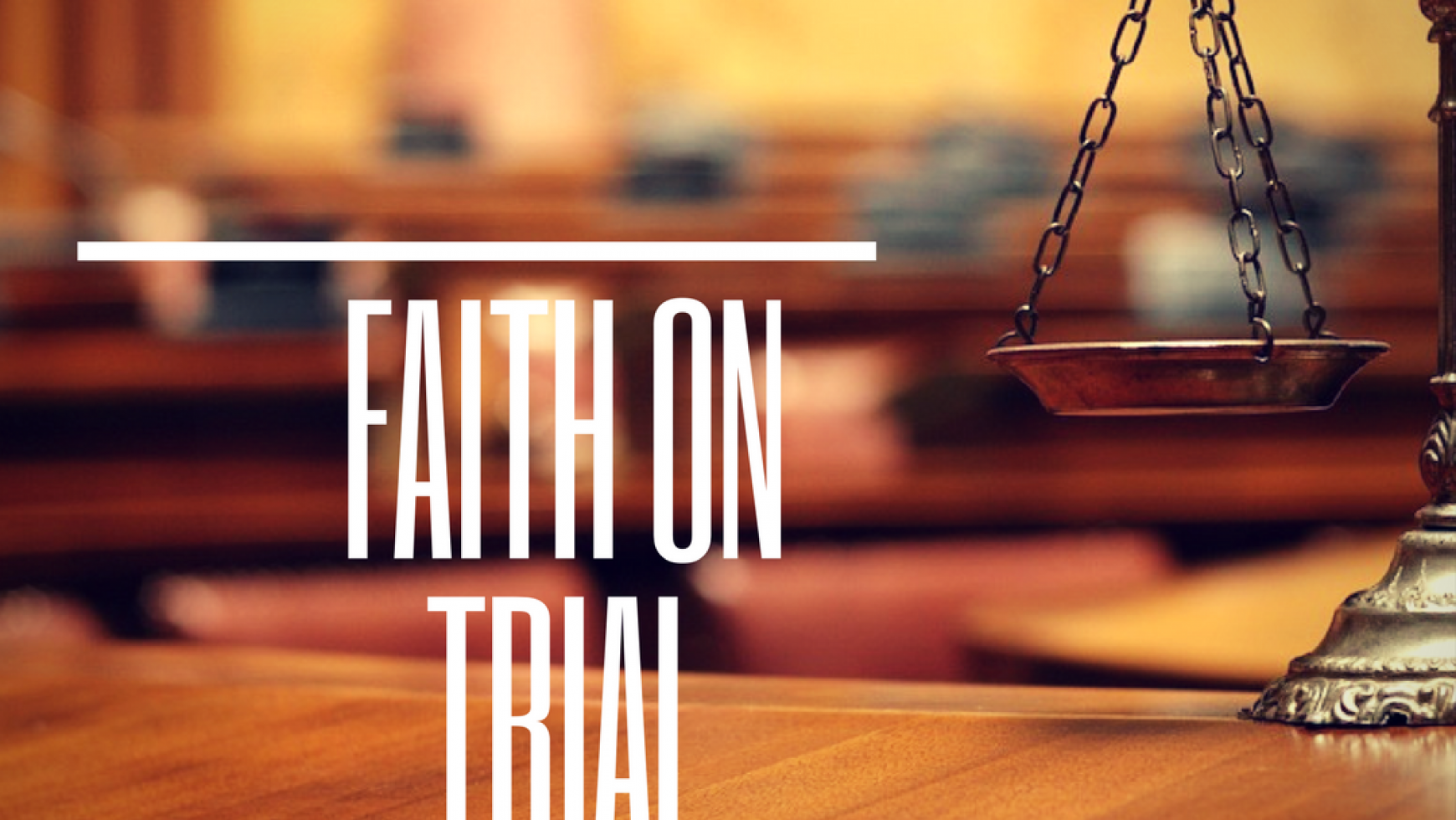 Faith-on-Trial-2-1740x980