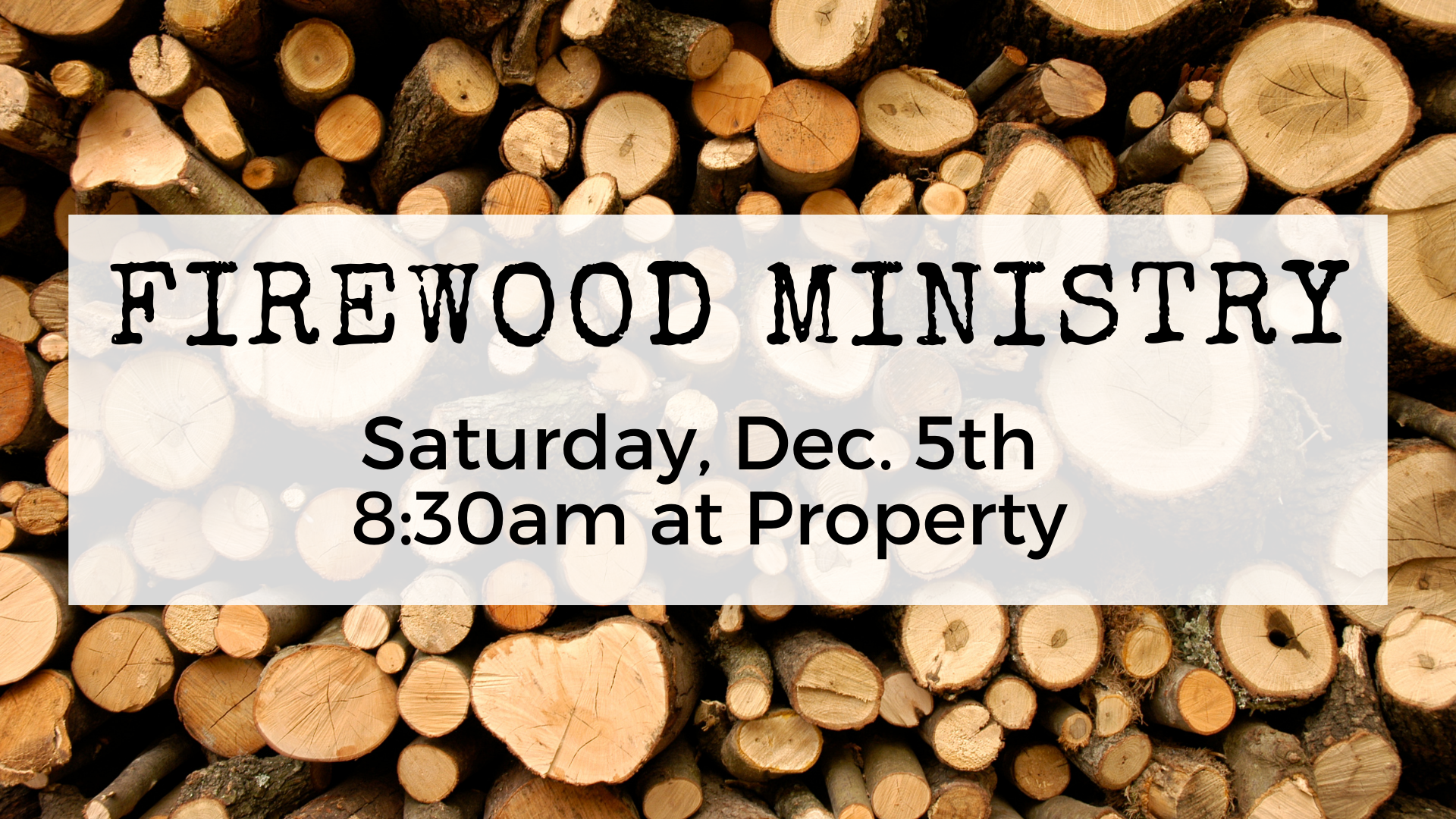 Copy of Firewood ministry