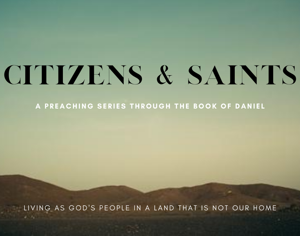 Citizens & Saints - Study of the Book of Daniel