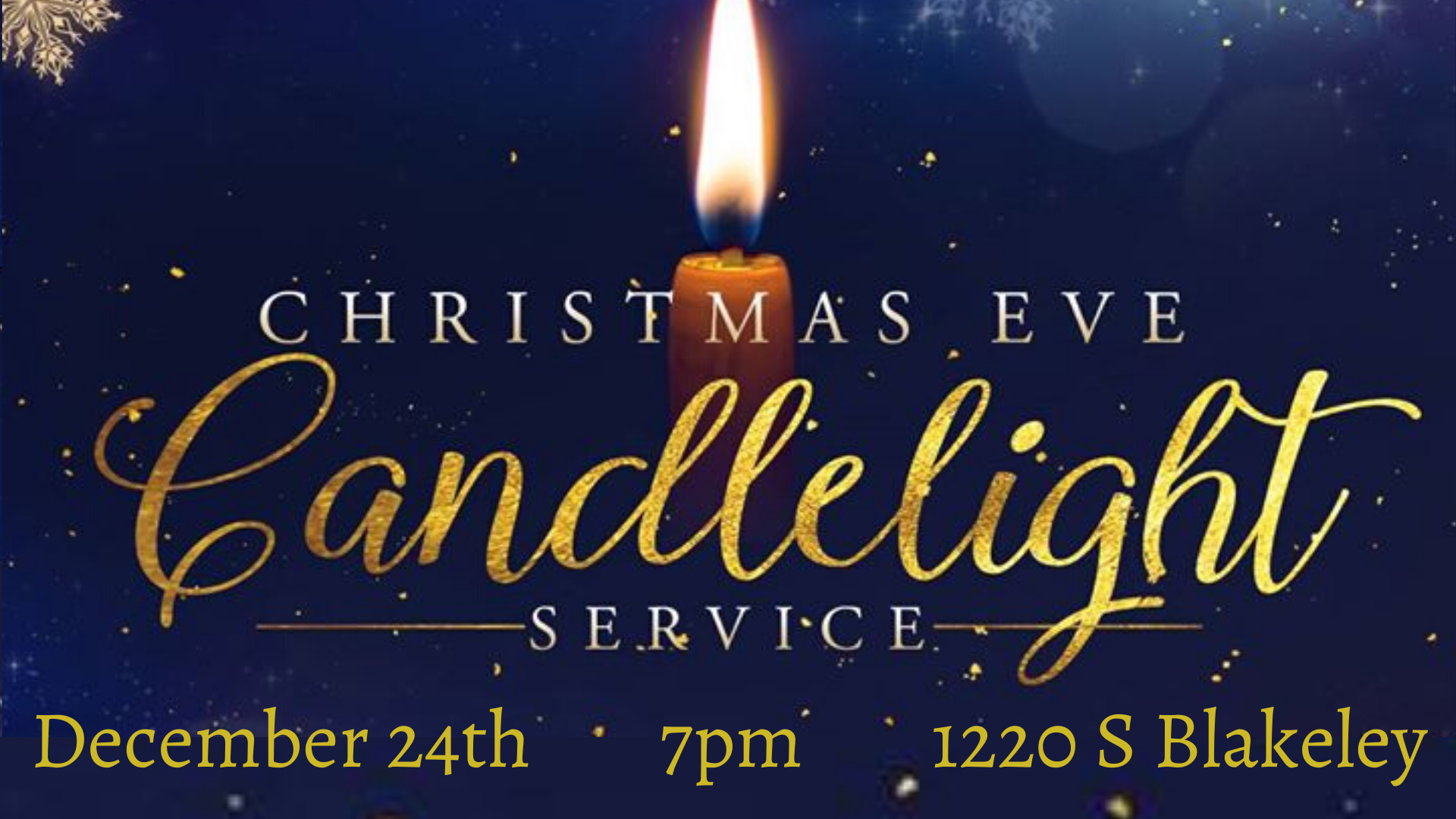 December 24th, 7pm __ 1220 S Blakeley