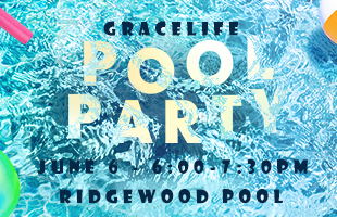 2021.06 GraceLife Pool Party 310x200 image