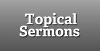 Stand Alone Message - Topical Sermons