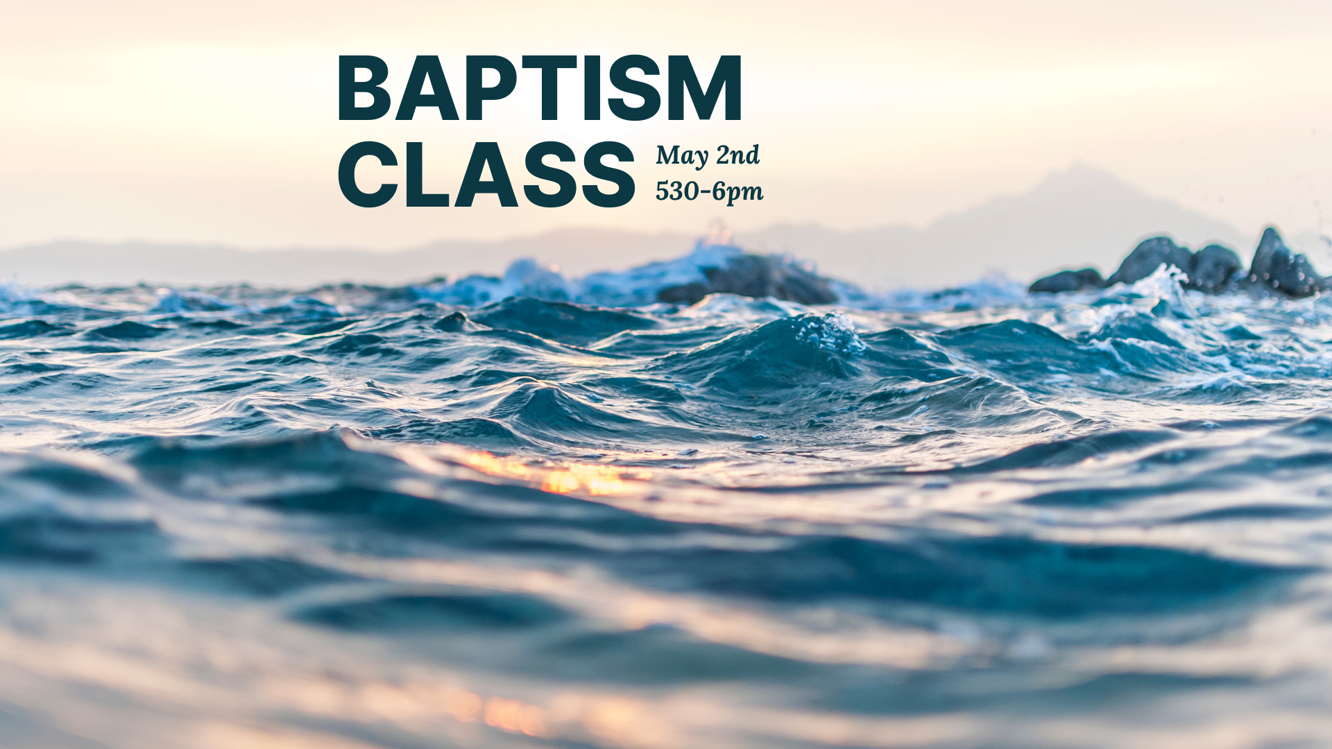 BAPTISM CLASS May 2nd (1)