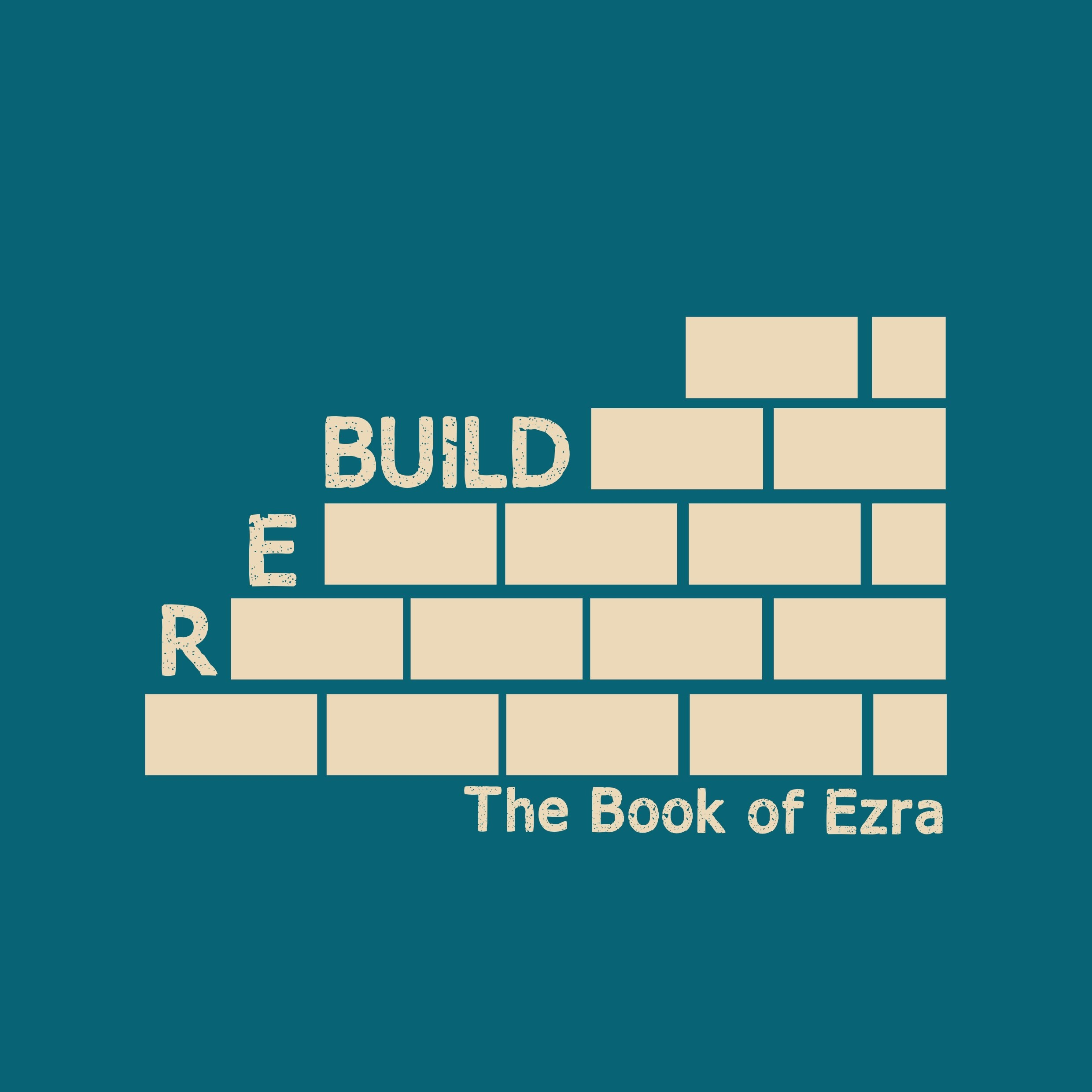REBUILD: The Book of Ezra