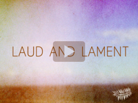 Laud and Lament