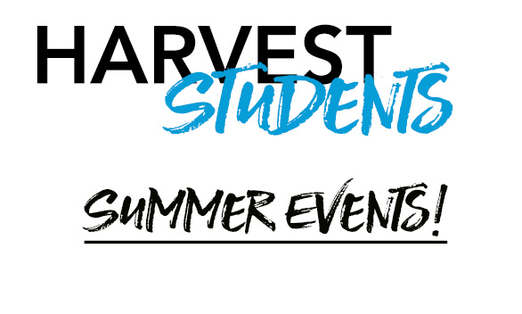 Harvest Students Summer Events