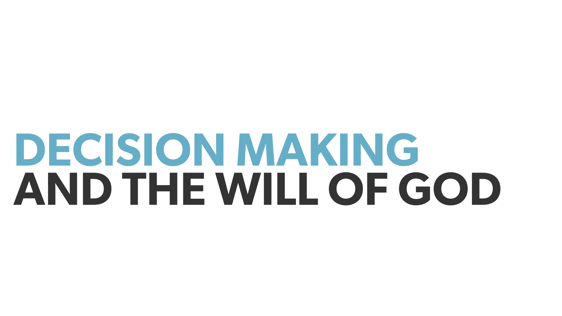 Decision Making and the Will of God Forum Slides - Shae's edits.001