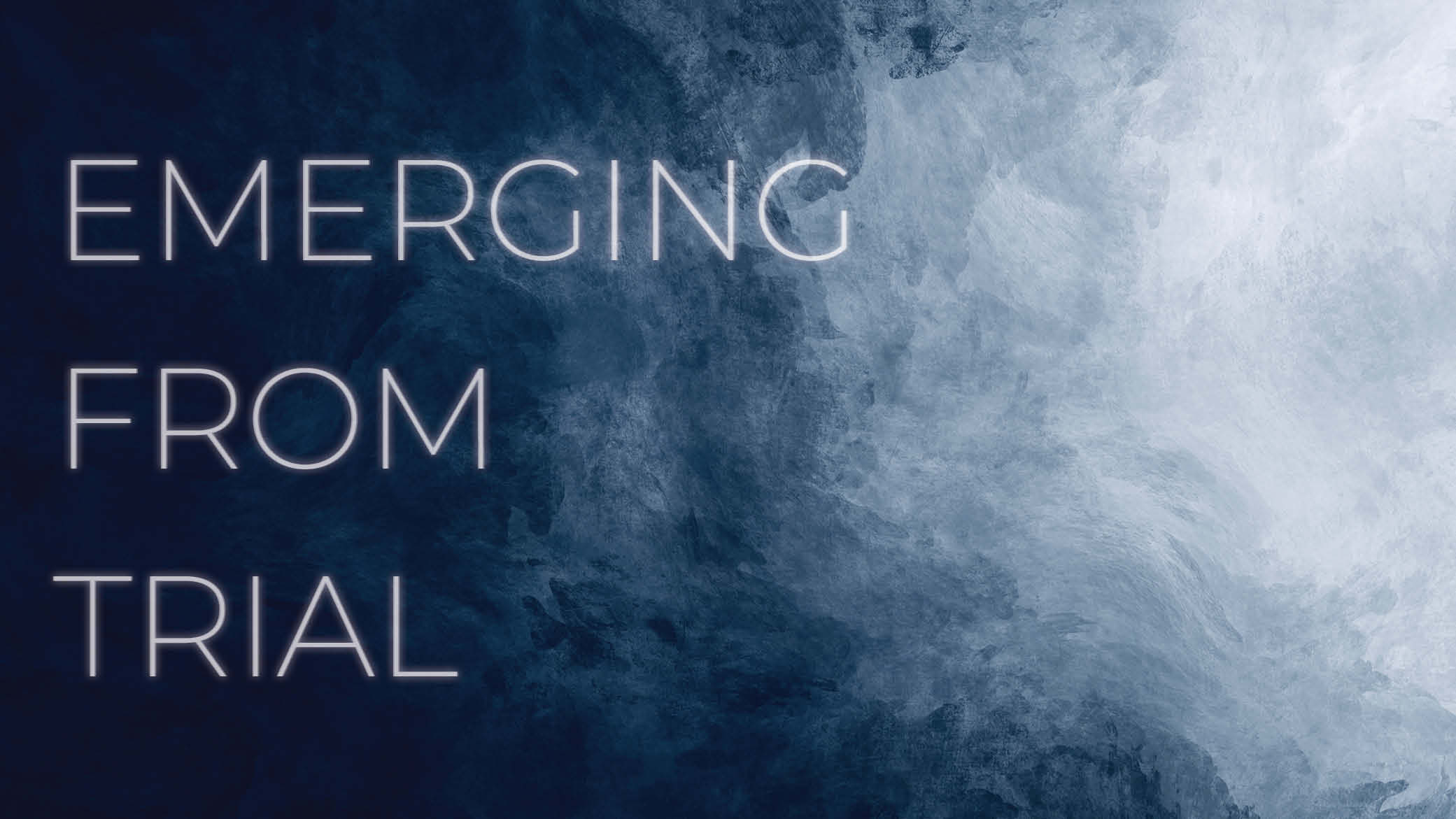 Emerging from Trial blog