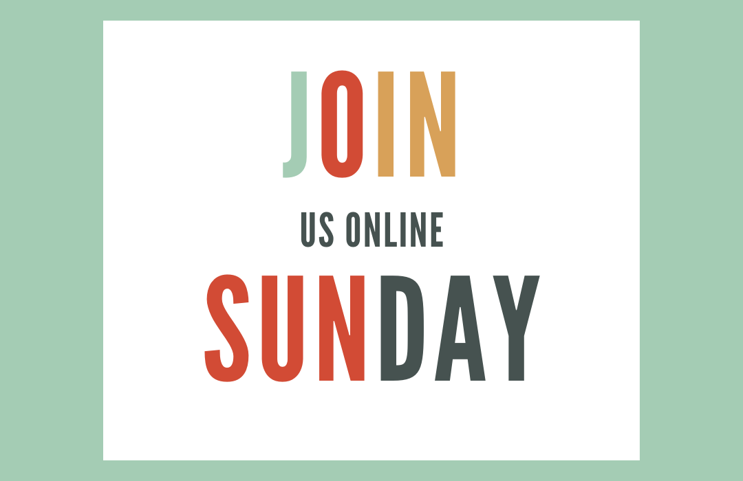 JOIN US ONLINE SUNDAY 9AM