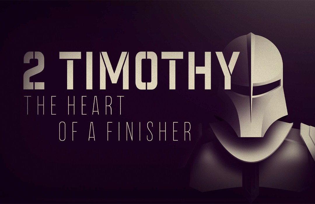2 Timothy - The Heart of a Finisher