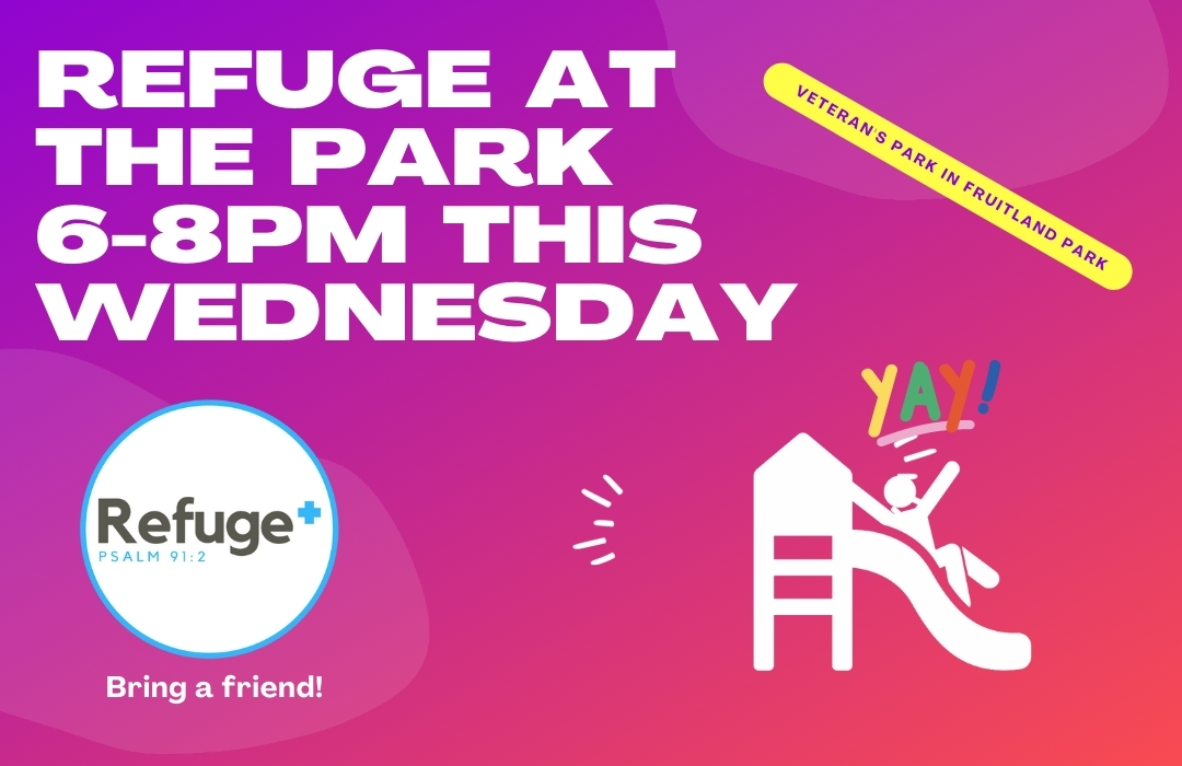 Copy of REFUGE AT THE PARK 6-8PM THIS WEDNESDAY-2