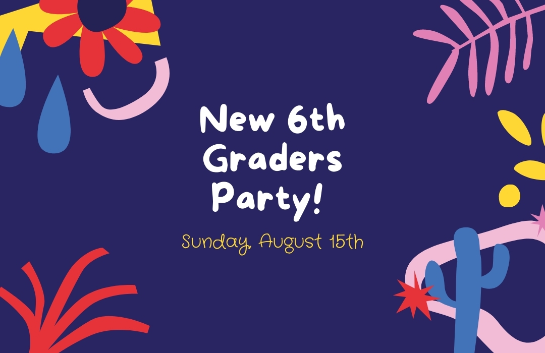 New 6th Graders Party!