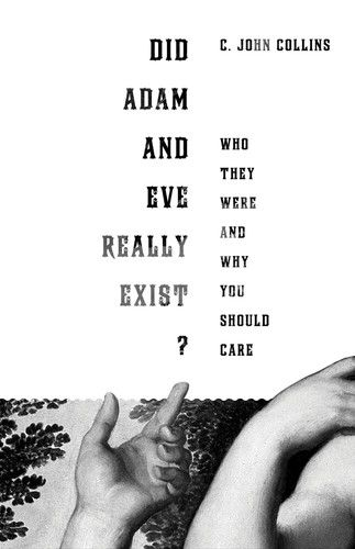 Did Adam and Eve Really Exist - Collins