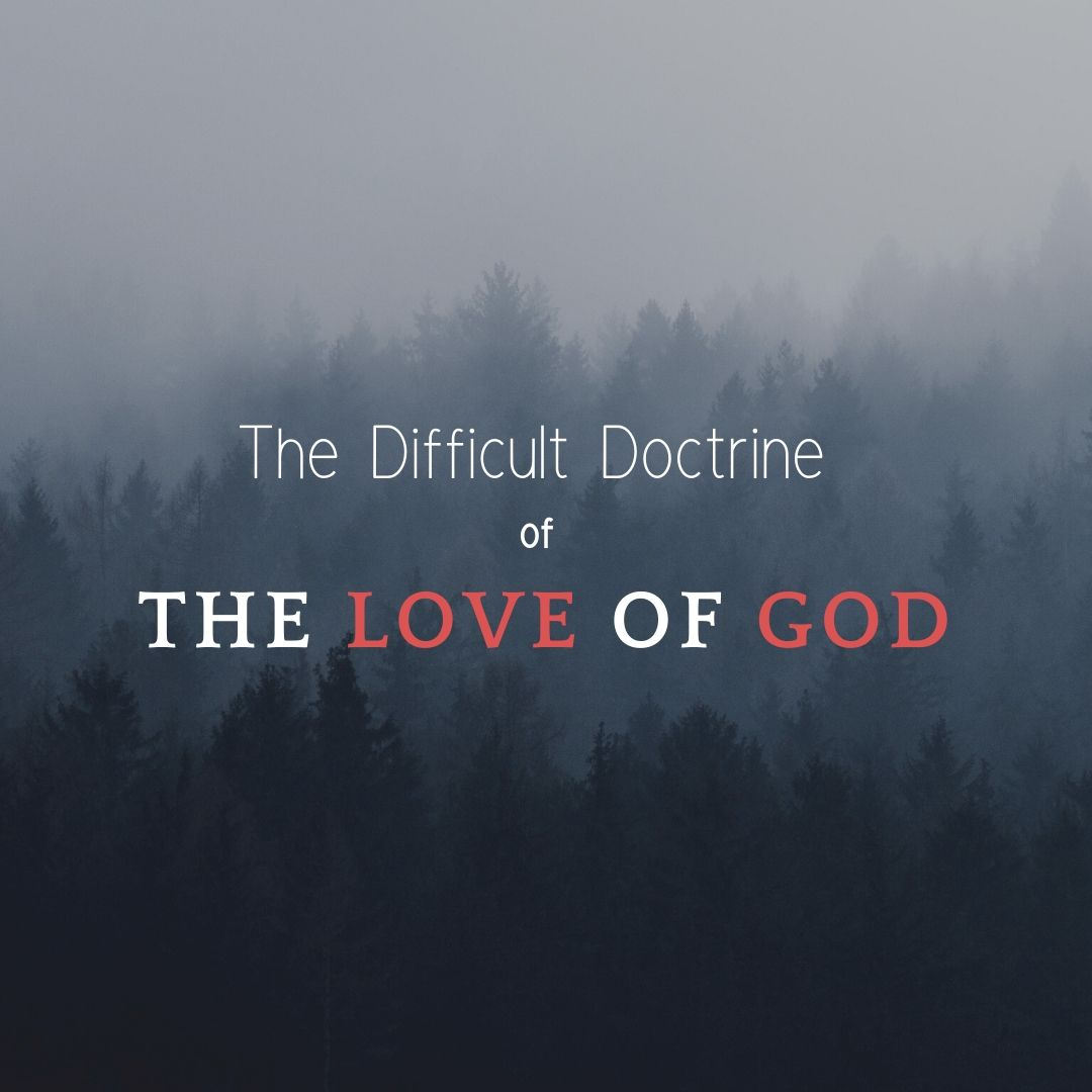 Copy of The Difficult Doctrine of the Love of God