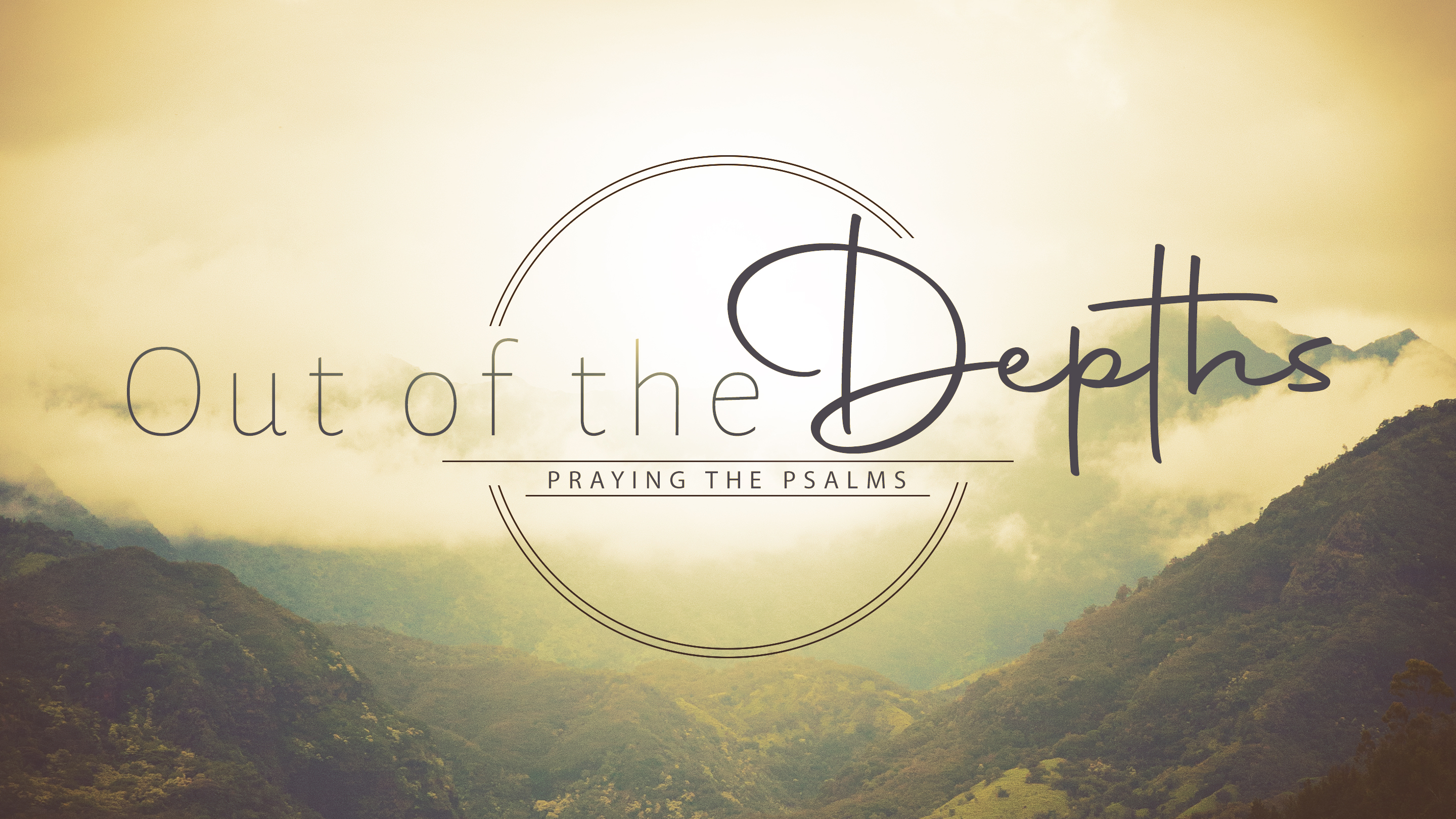 Out of the Depths: Praying the Psalms