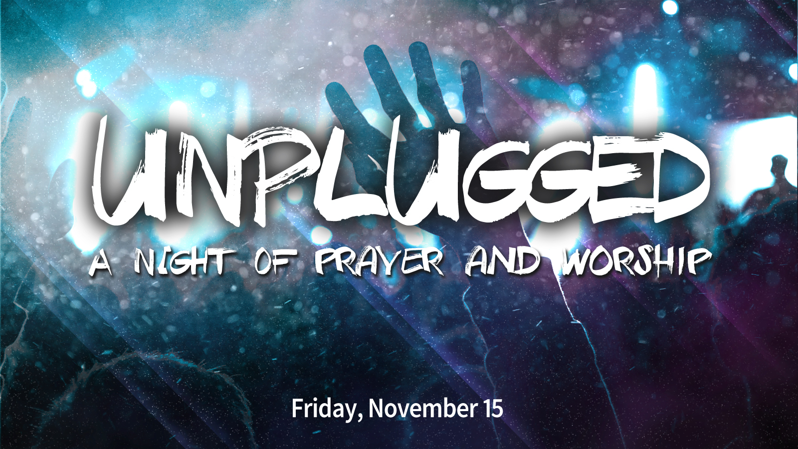 Unplugged-a night of prayer and worship