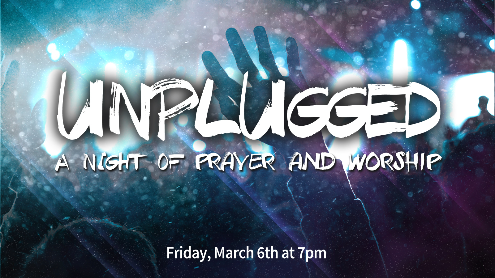 Unplugged-a night of prayer and worshipmar6