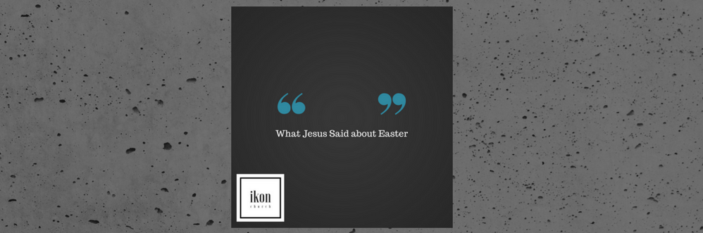 What Jesus Said About Easter banner