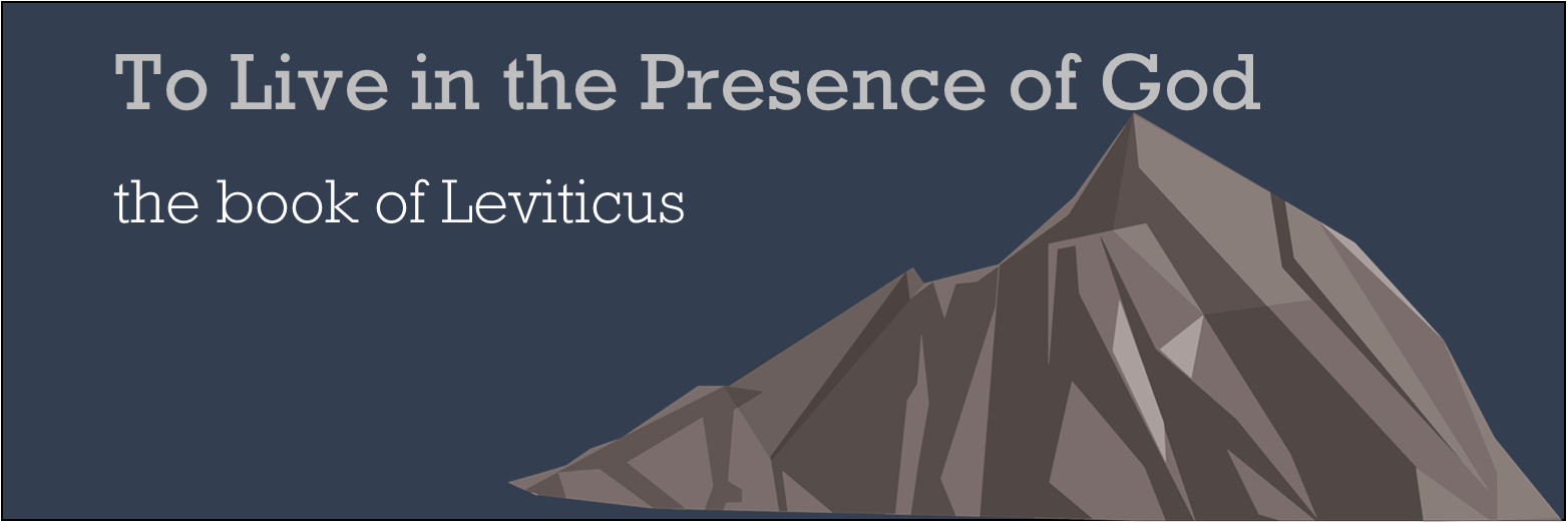 To Live in the Presence of God - the book of Leviticus banner