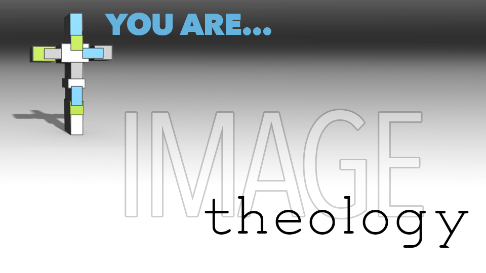 YouAre_blog_imageTheology