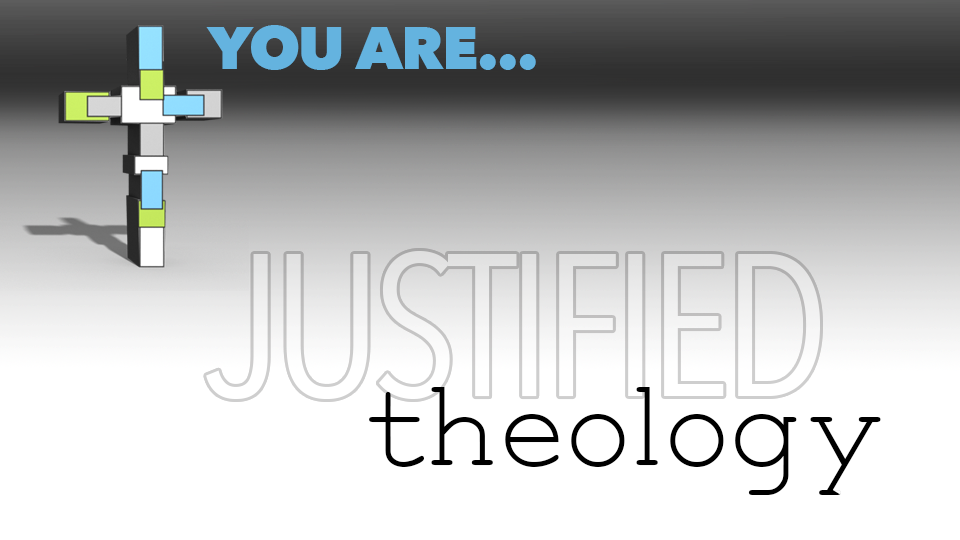 YouAre_JustifiedTheology
