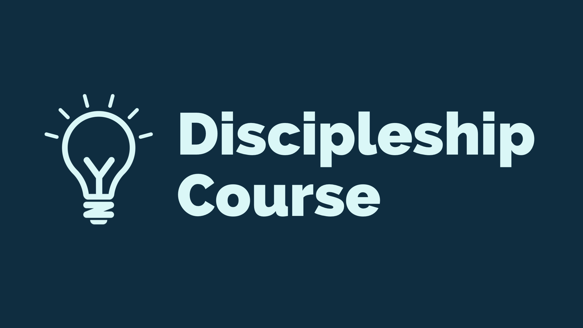Discipleship Course - no dates GS