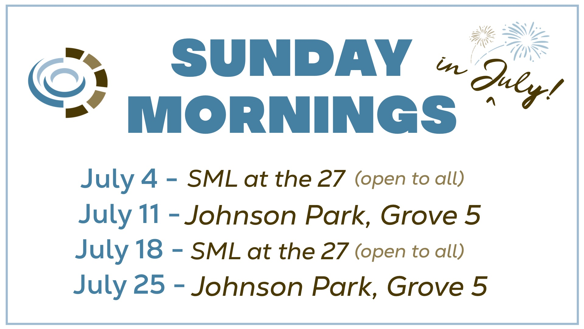 Sunday Mornings in July - gathering space size