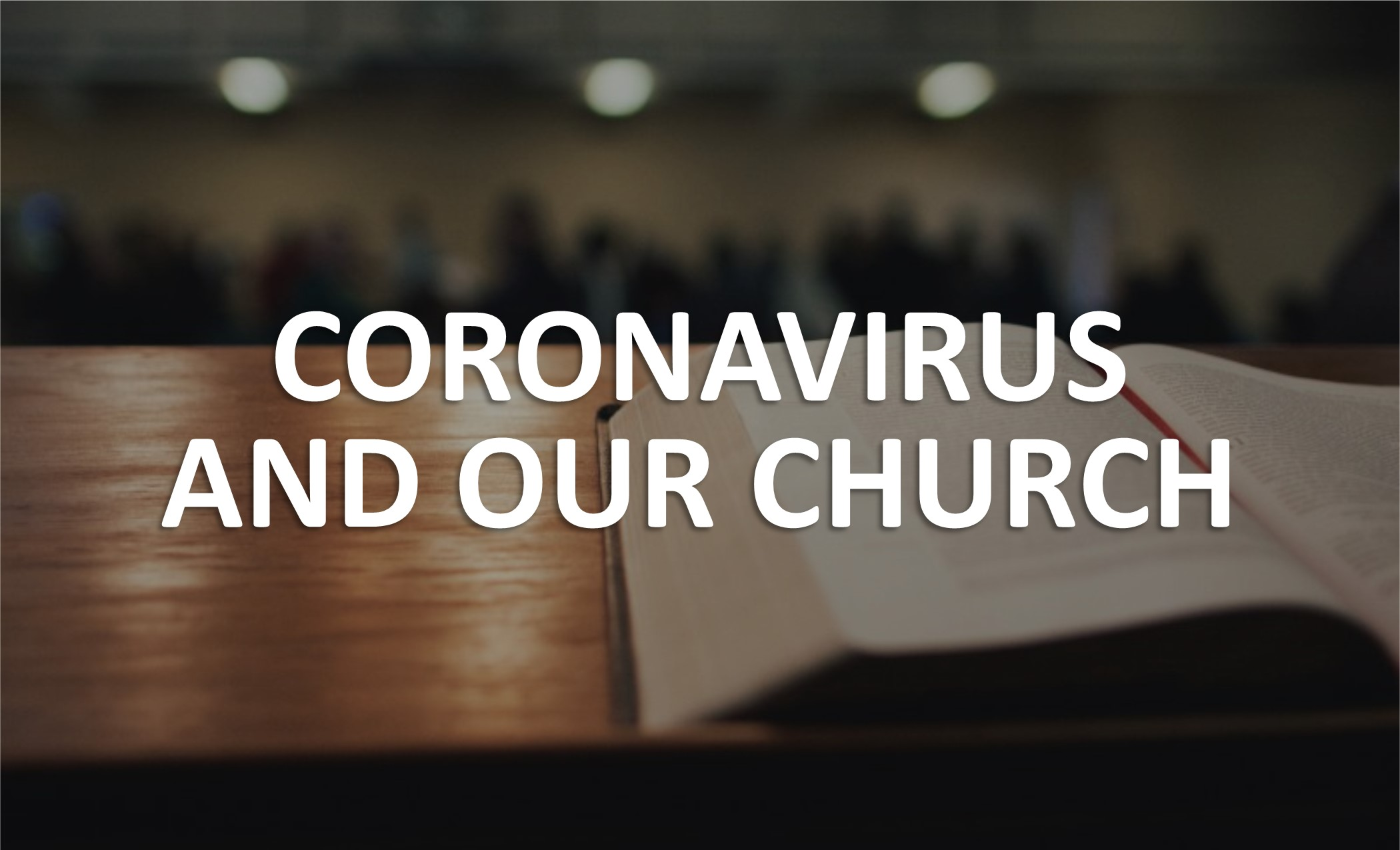 Coronavirus and Our Church