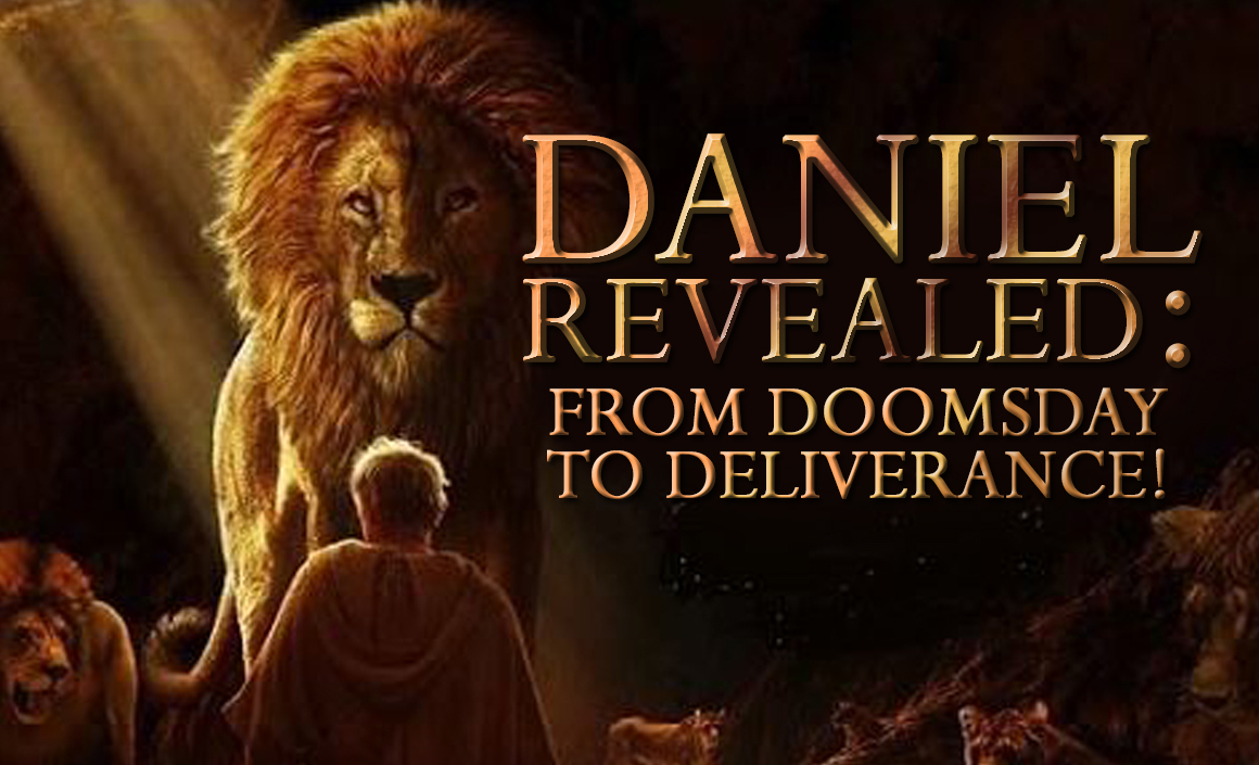 Daniel Revealed: From Doomsday to Deliverance! banner