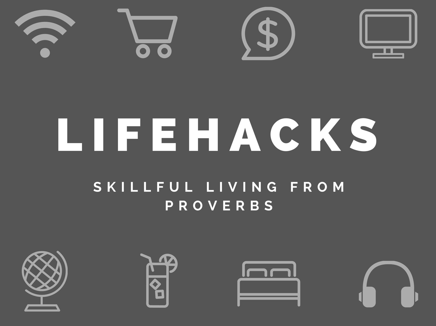 Lifehacks: Skillful Living from Proverbs banner