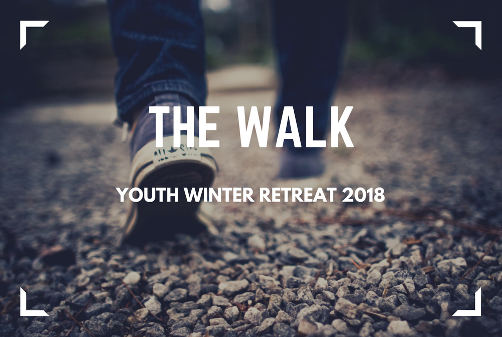 The Walk: Youth Winter Retreat 2018 banner